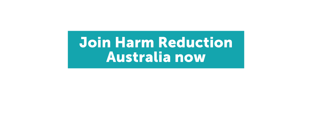 Join Harm Reduction Australia now